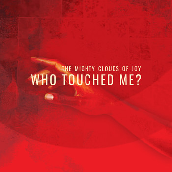 The Mighty Clouds Of Joy - Who Touched Me?