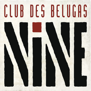 Club Des Belugas - Nine (Explicit)