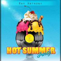 Ray Anthony - Hot Summer Party