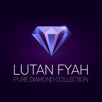 Lutan Fyah - Lutan Fyah Pure Diamond Collection