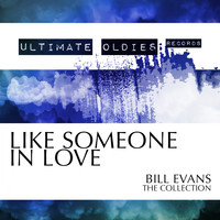 Bill Evans - Ultimate Oldies: Like Someone in Love (Bill Evans - The Collection)