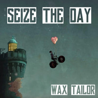 Wax Tailor - Seize the Day
