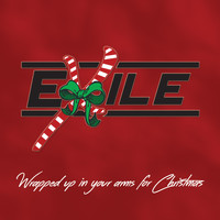 Exile - Wrapped up in Your Arms for Christmas