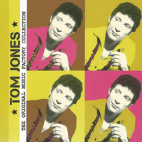 Tom Jones - The Original Music Factory Collection, Tom Jones