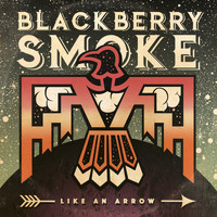 Blackberry Smoke - Let It Burn