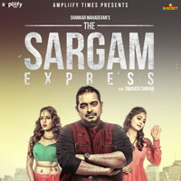 Shankar Mahadevan - The Sargam Express