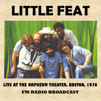 Little Feat - Live at the Orpheum Theater, Boston, 1976 (FM Radio Broadcast)