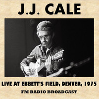 J.J. Cale - Live at Ebbett's Field, Denver, 1975 (FM Radio Broadcast)