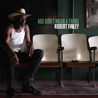 Robert Finley - Age Don't Mean a Thing