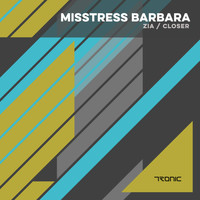 Misstress Barbara - Zia / Closer