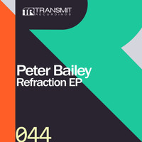 Peter Bailey - Refraction EP