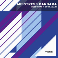 Misstress Barbara - Need That / Do It Again