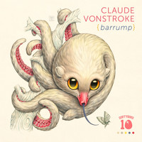 Claude Vonstroke - Barrump