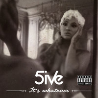 5ive - It's Whatever