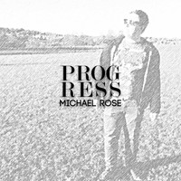 Michael Rose - Progress