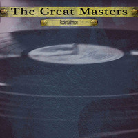 Robert Johnson - The Great Masters