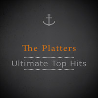 The Platters - Ultimate Top Hits