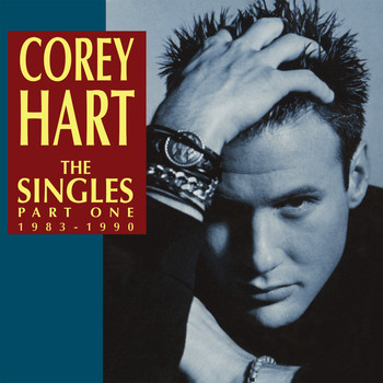 Corey Hart - The Singles, Vol. 1