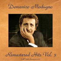 Domenico Modugno - Domenico modugno remastered hits, Vol. 3 (All tracks remastered 2016)