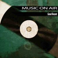 Gene Vincent - Music On Air