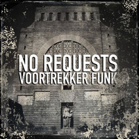 No Requests - Voortrekker Funk