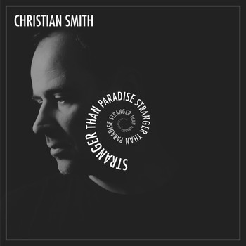 Christian Smith - Stranger Than Paradise
