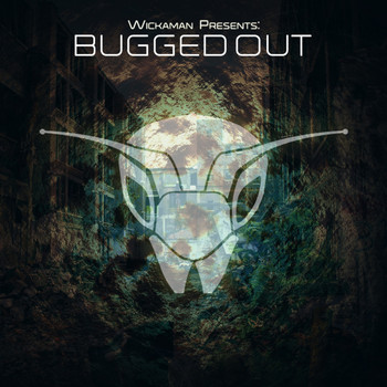 Various Artists - Wickaman Presents: Bugged Out