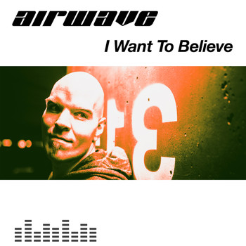 Airwave - I Want To Believe