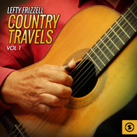 Lefty Frizzell - Country Travels, Vol. 1