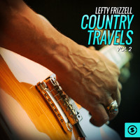 Lefty Frizzell - Country Travels, Vol. 2