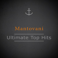 Mantovani - Ultimate Top Hits