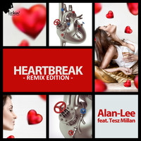Alan-Lee feat. Tesz Millan - Heartbreak (Remix Edition)