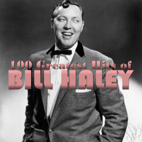 Bill Haley - 100 Greatest Hits of Bill Haley