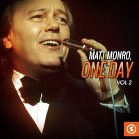 Matt Monro - Matt Monro, One Day, Vol. 2