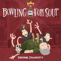 Bowling For Soup - Drunk Dynasty (Explicit)