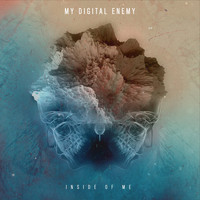My Digital Enemy - Inside Of Me
