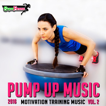 Various Artists - Pump Up Music 2016, Vol. 2: Motivation Training Music