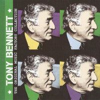 Tony Bennett - The Original Music Factory Collection, Tony Bennett