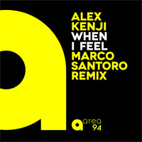 Alex Kenji - When I Feel (Marco Santoro Remix)