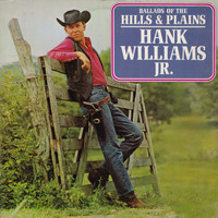 Hank Williams Jr. - Ballads of the Hills & Plains