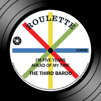 The Third Bardo - I'm Five Years Ahead Of My Time