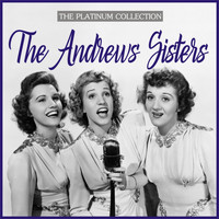 The Andrews Sisters - The Andrews Sisters - the Platinum Collection