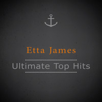 Etta James - Ultimate Top Hits