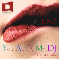 Lino - You Are A My DJ