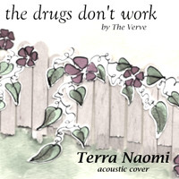 Terra Naomi - The Drugs Don't Work