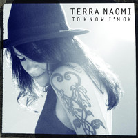 Terra Naomi - To Know I'm OK (Deluxe Version)