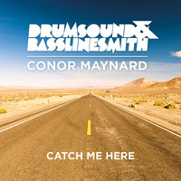 Drumsound & Bassline Smith - Catch Me Here (feat. Conor Maynard) (Remixes)