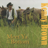 Kenny Brown - Meet Ya in the Bottom