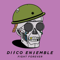 Disco Ensemble - Fight Forever