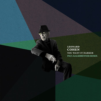 Leonard Cohen - You Want It Darker (Paul Kalkbrenner Remix)